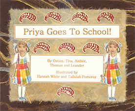Priya Goes to School by Ostina, Tina, Amber, Thomas and Leander